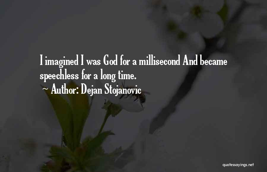 Time And God Quotes By Dejan Stojanovic