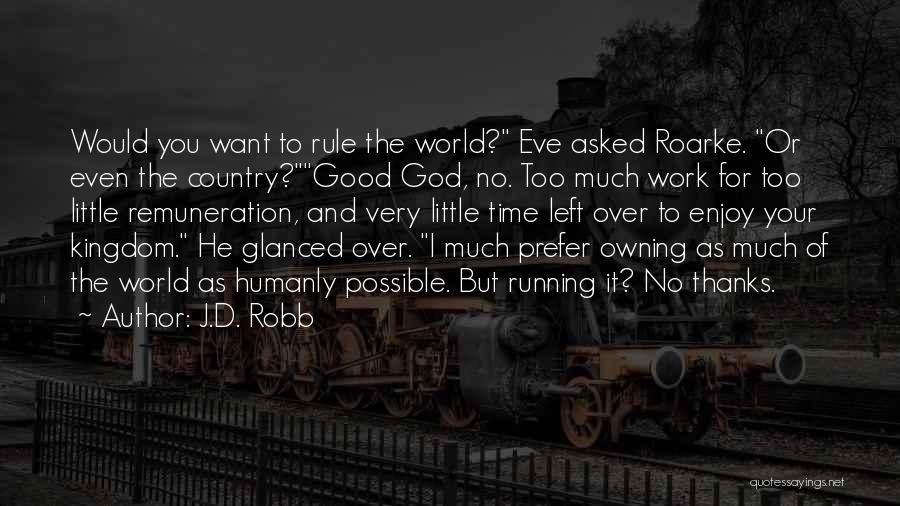 Time And God Quotes By J.D. Robb