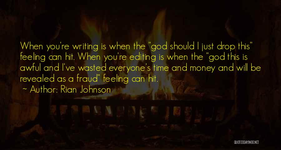 Time And God Quotes By Rian Johnson