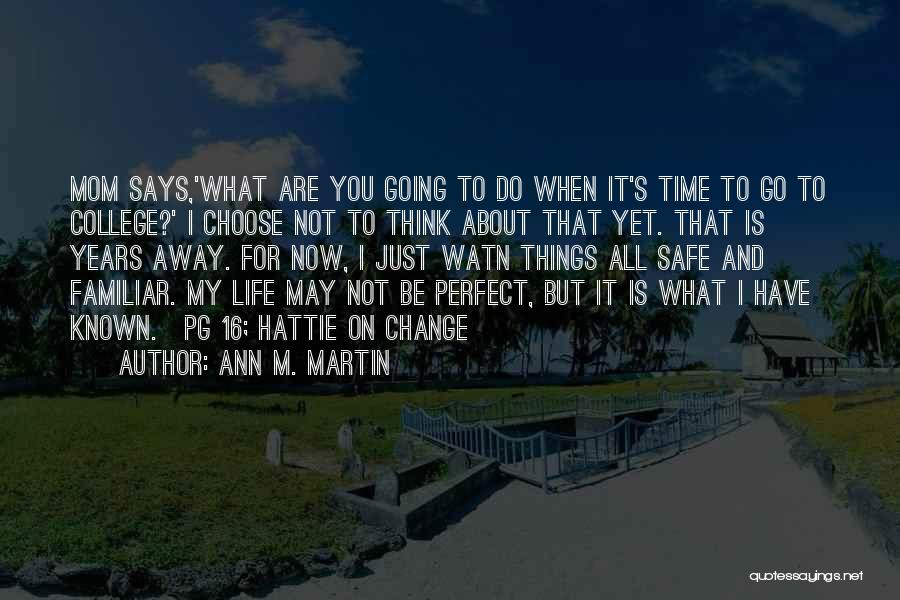 Time And Life Change Quotes By Ann M. Martin