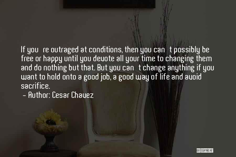 Time And Life Change Quotes By Cesar Chavez