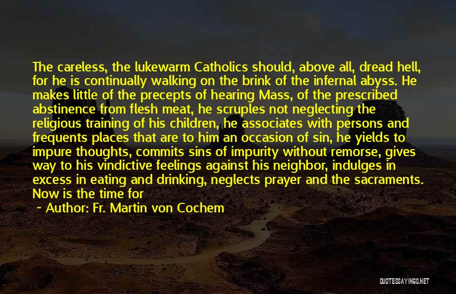 Time And Life Change Quotes By Fr. Martin Von Cochem