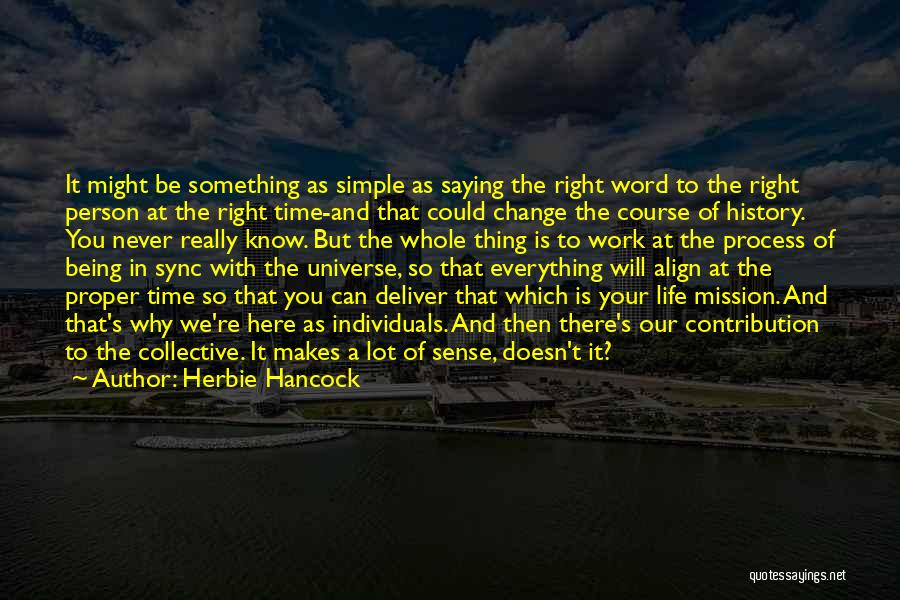 Time And Life Change Quotes By Herbie Hancock