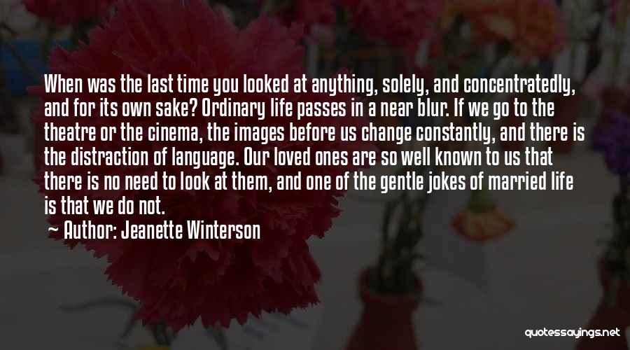 Time And Life Change Quotes By Jeanette Winterson
