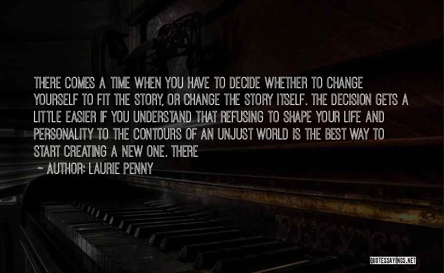 Time And Life Change Quotes By Laurie Penny