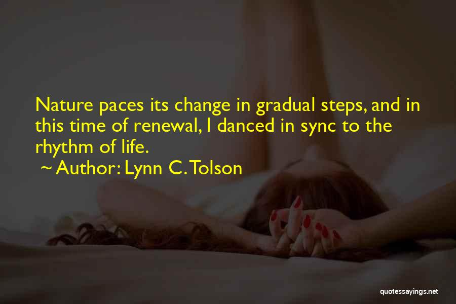 Time And Life Change Quotes By Lynn C. Tolson
