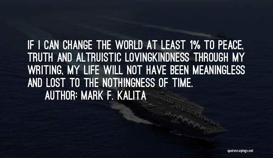 Time And Life Change Quotes By Mark F. Kalita