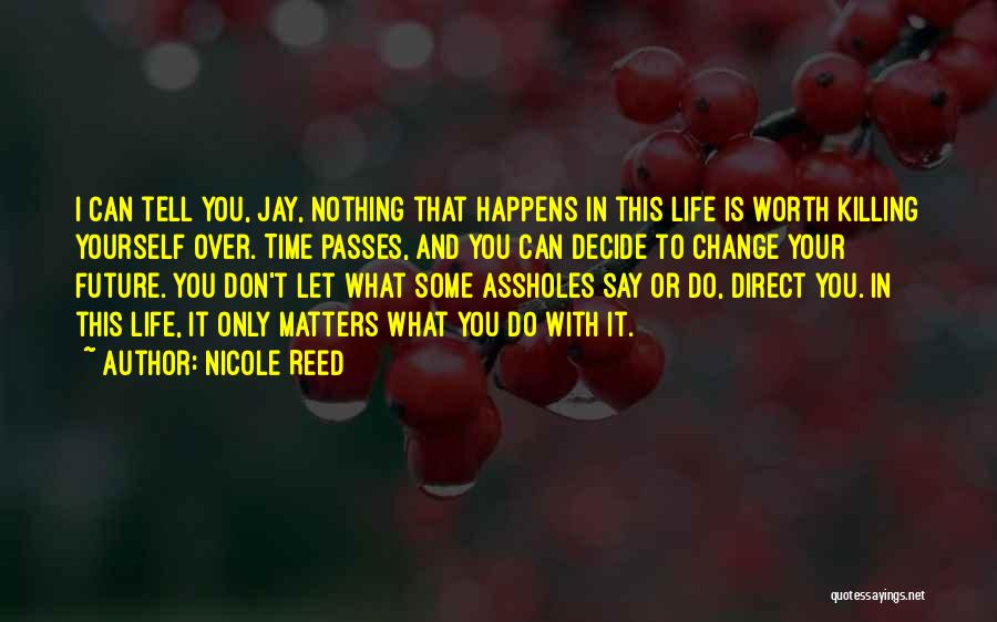 Time And Life Change Quotes By Nicole Reed