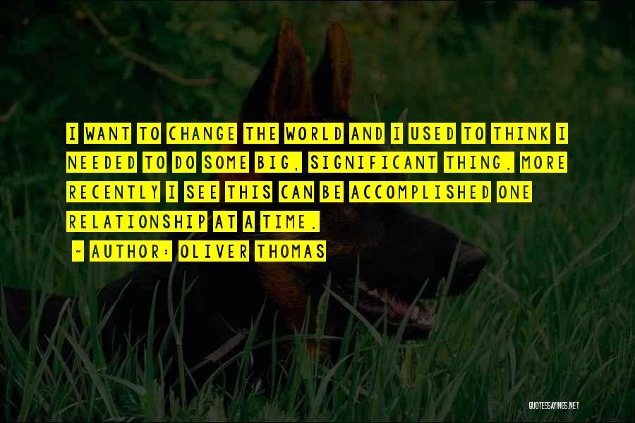 Time And Life Change Quotes By Oliver Thomas