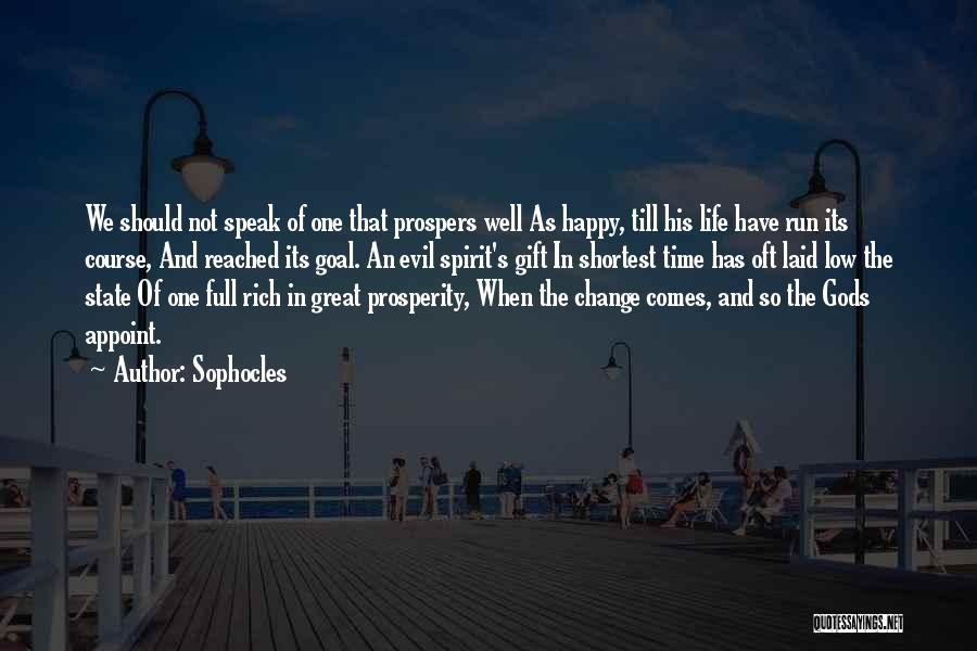 Time And Life Change Quotes By Sophocles