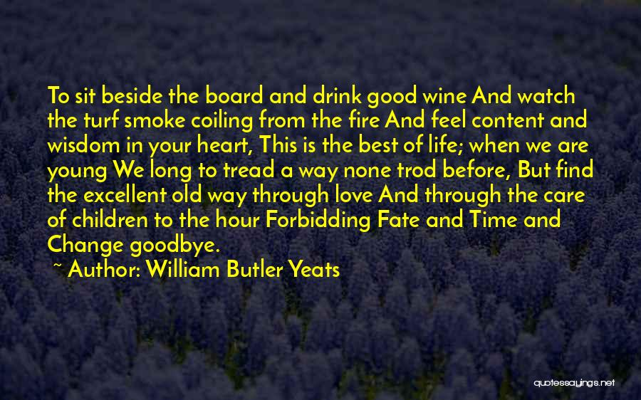 Time And Life Change Quotes By William Butler Yeats