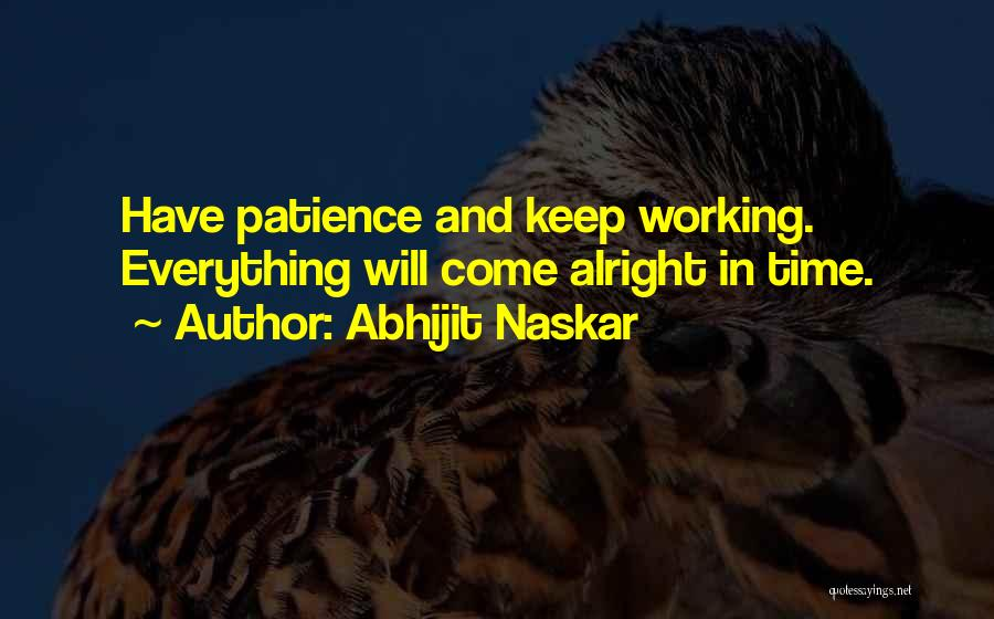 Time And Patience Quotes By Abhijit Naskar