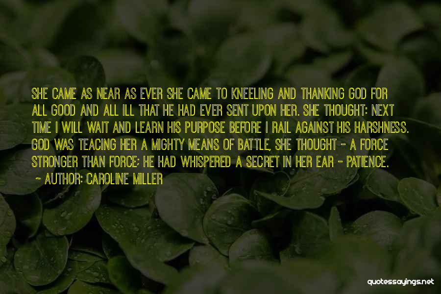 Time And Patience Quotes By Caroline Miller