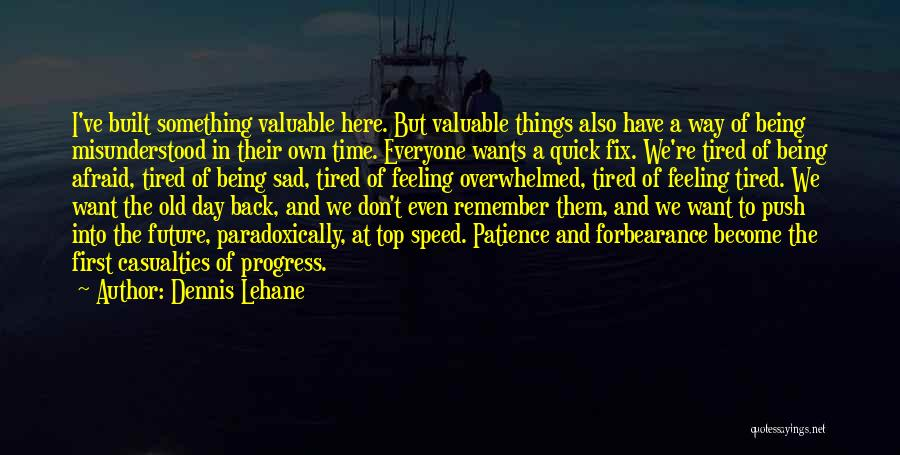 Time And Patience Quotes By Dennis Lehane