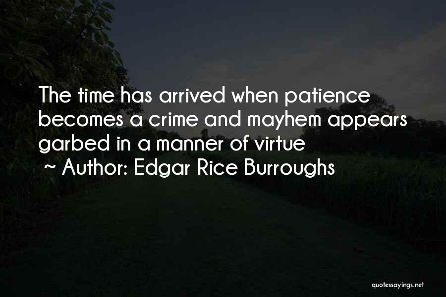 Time And Patience Quotes By Edgar Rice Burroughs
