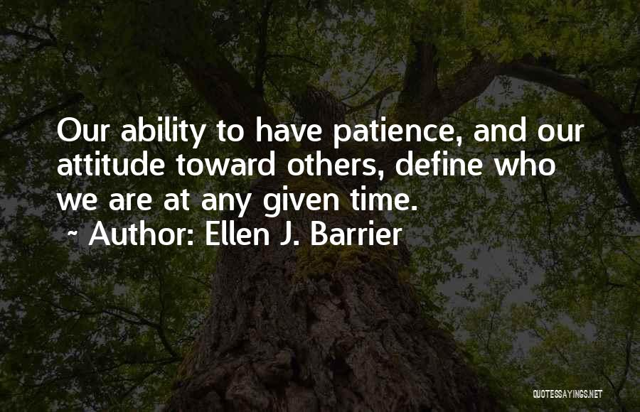 Time And Patience Quotes By Ellen J. Barrier