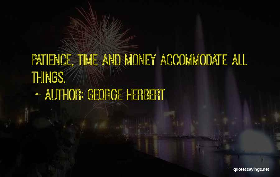 Time And Patience Quotes By George Herbert