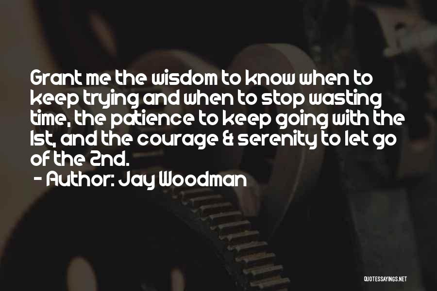 Time And Patience Quotes By Jay Woodman