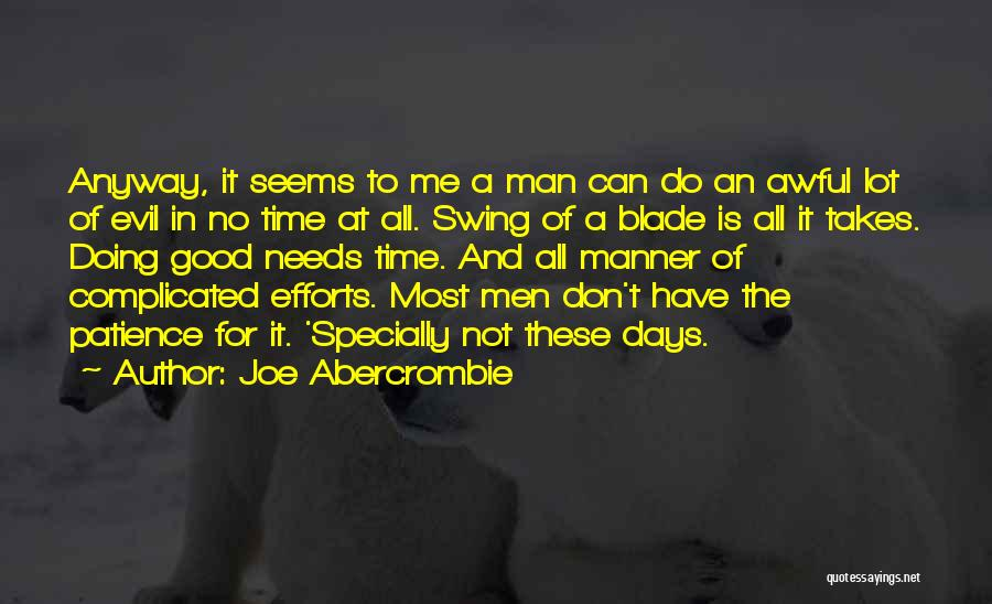 Time And Patience Quotes By Joe Abercrombie