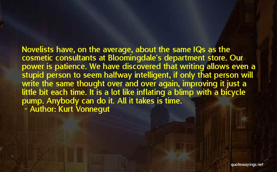 Time And Patience Quotes By Kurt Vonnegut