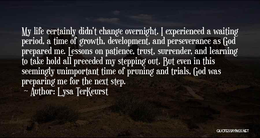 Time And Patience Quotes By Lysa TerKeurst