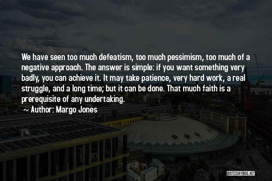Time And Patience Quotes By Margo Jones