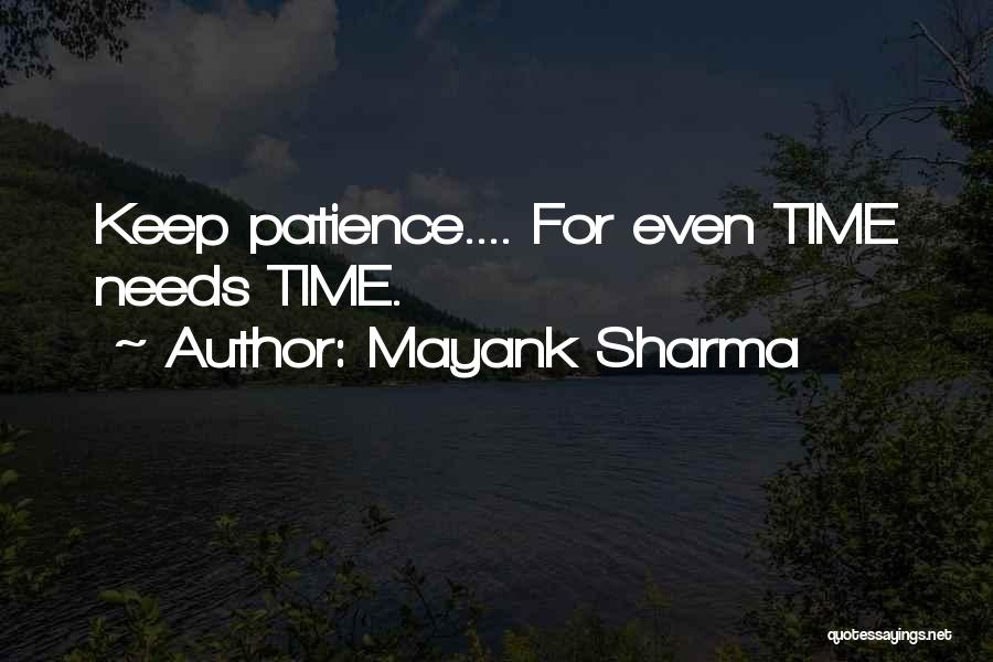 Time And Patience Quotes By Mayank Sharma
