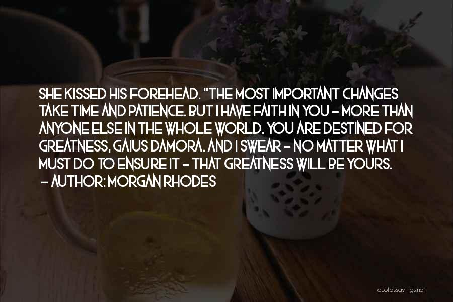 Time And Patience Quotes By Morgan Rhodes