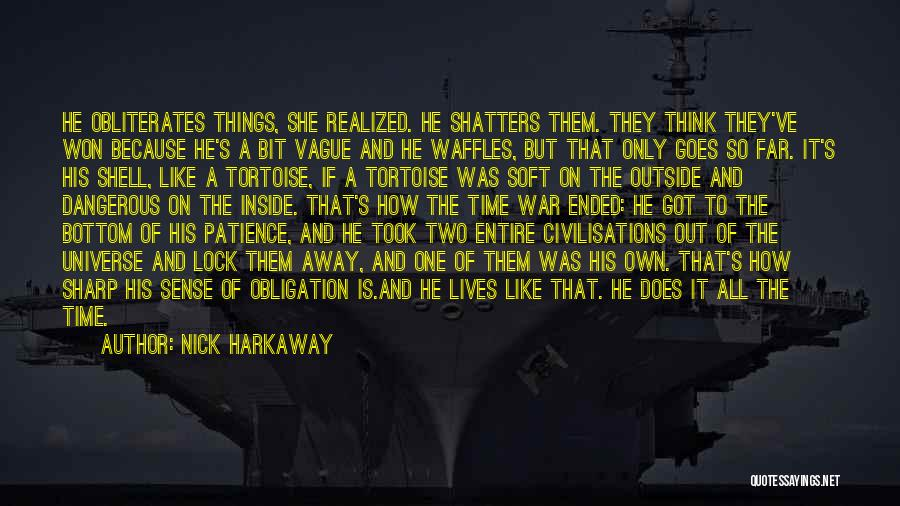 Time And Patience Quotes By Nick Harkaway