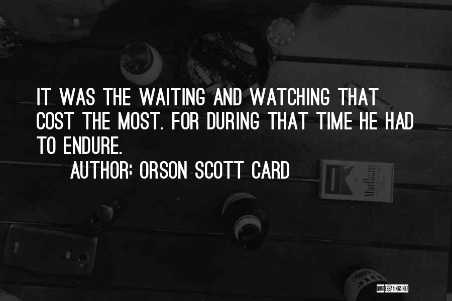 Time And Patience Quotes By Orson Scott Card