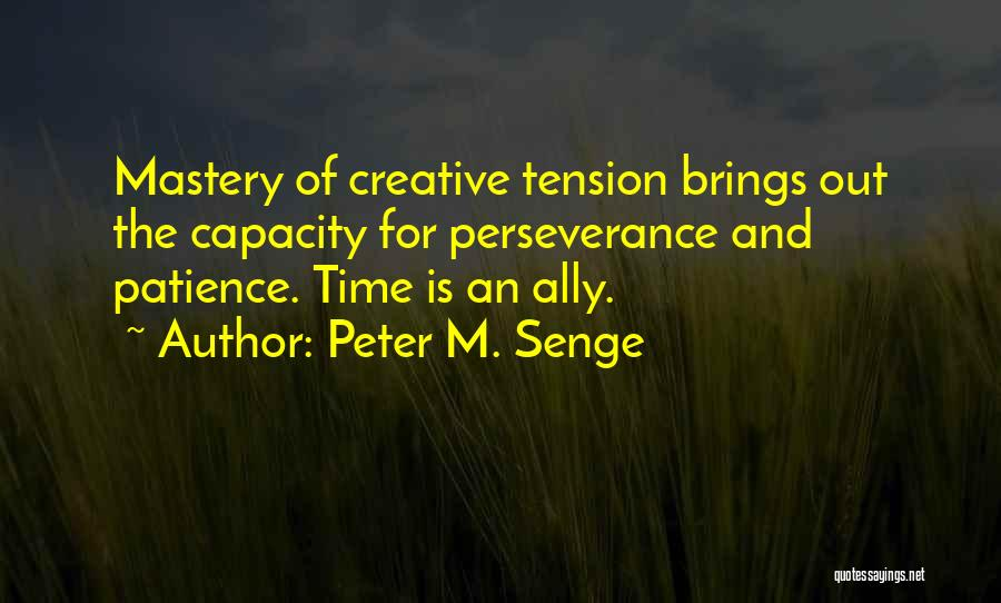 Time And Patience Quotes By Peter M. Senge