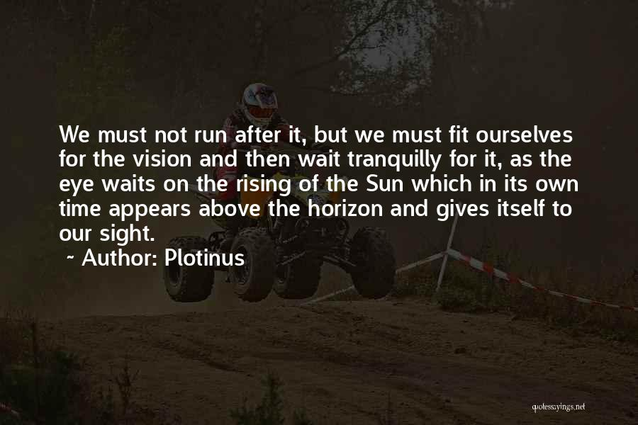 Time And Patience Quotes By Plotinus