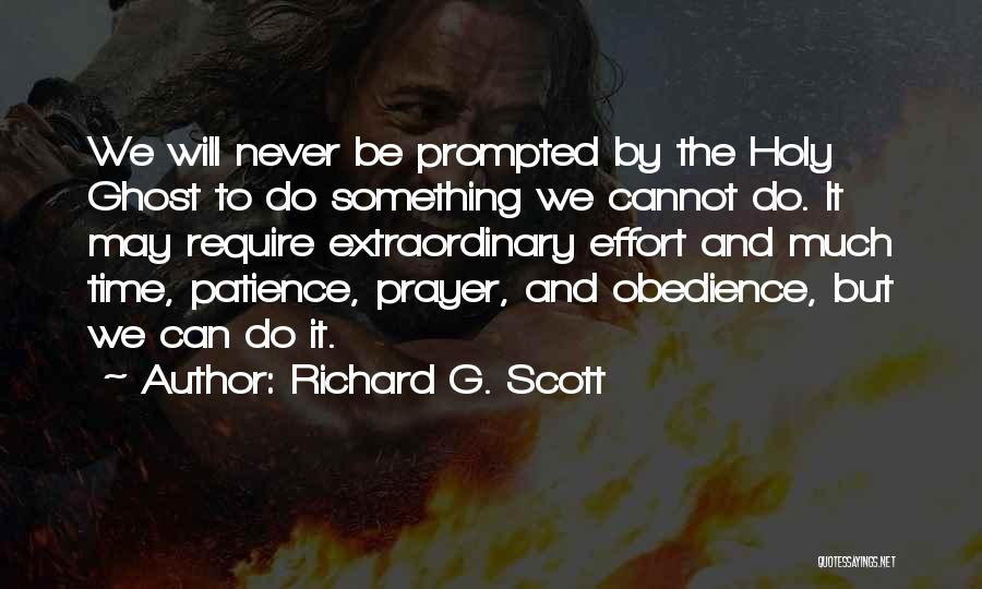 Time And Patience Quotes By Richard G. Scott