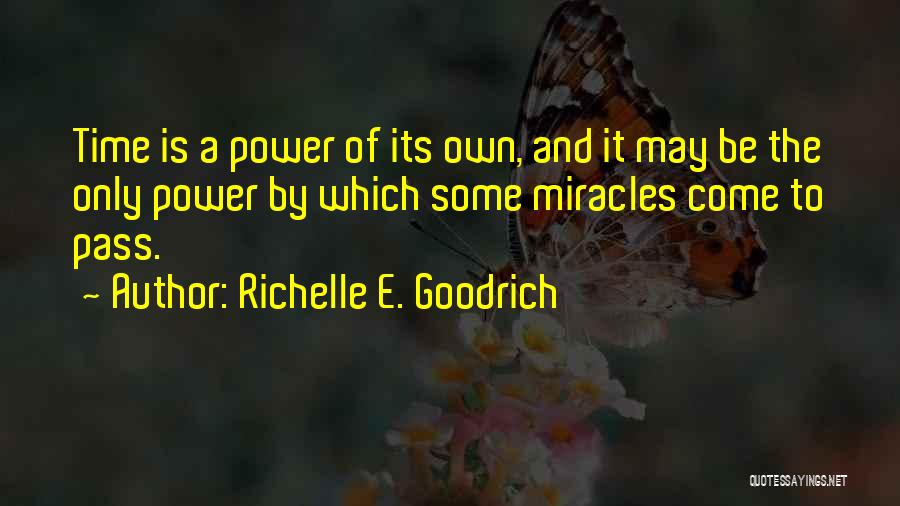 Time And Patience Quotes By Richelle E. Goodrich
