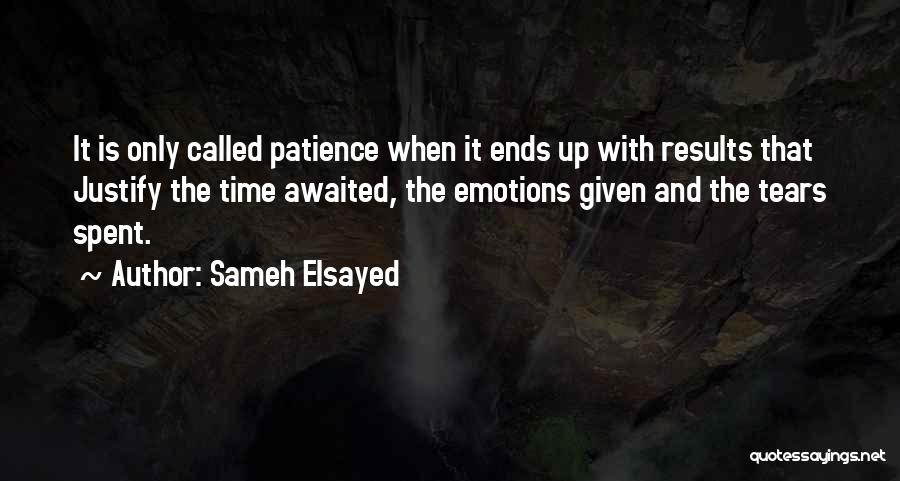 Time And Patience Quotes By Sameh Elsayed