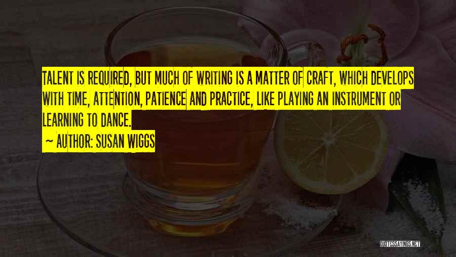 Time And Patience Quotes By Susan Wiggs