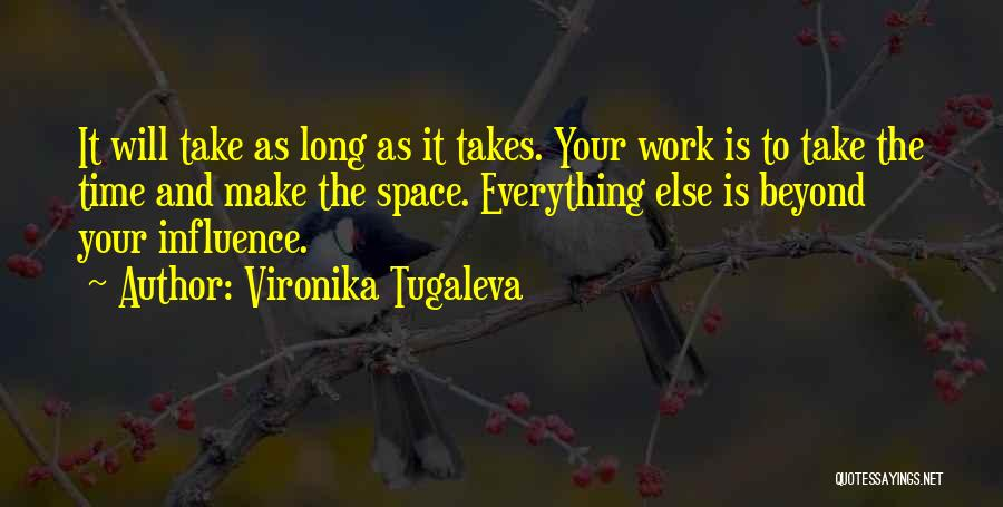 Time And Patience Quotes By Vironika Tugaleva