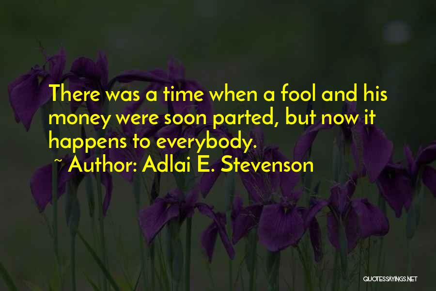 Time And Quotes By Adlai E. Stevenson
