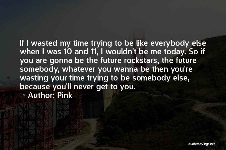 Time And Quotes By Pink
