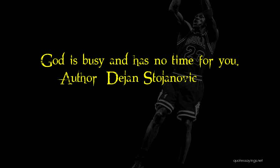Time And Watches Quotes By Dejan Stojanovic