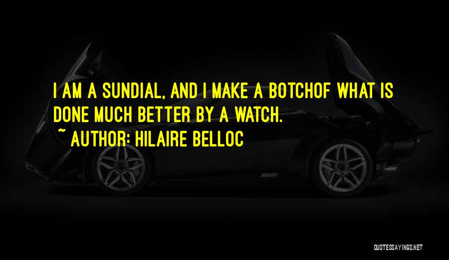 Time And Watches Quotes By Hilaire Belloc