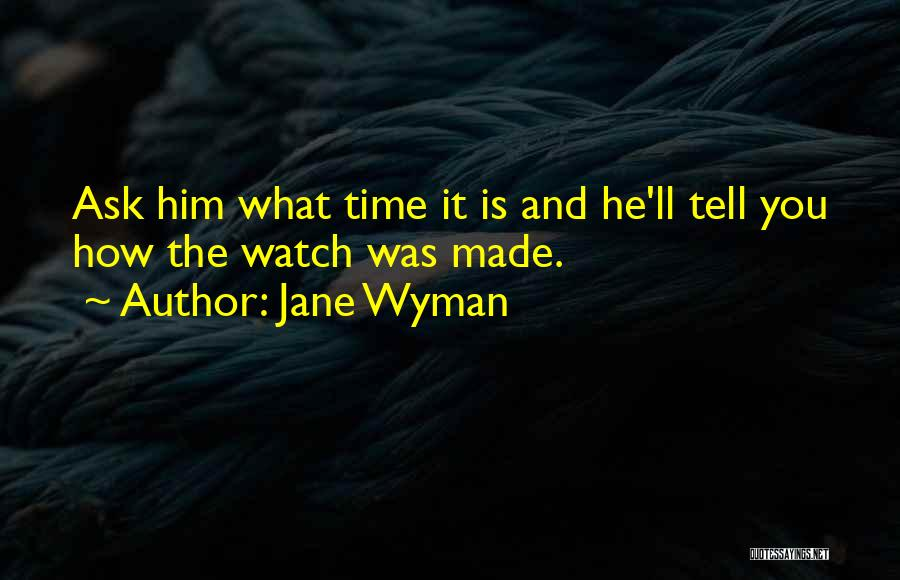 Time And Watches Quotes By Jane Wyman