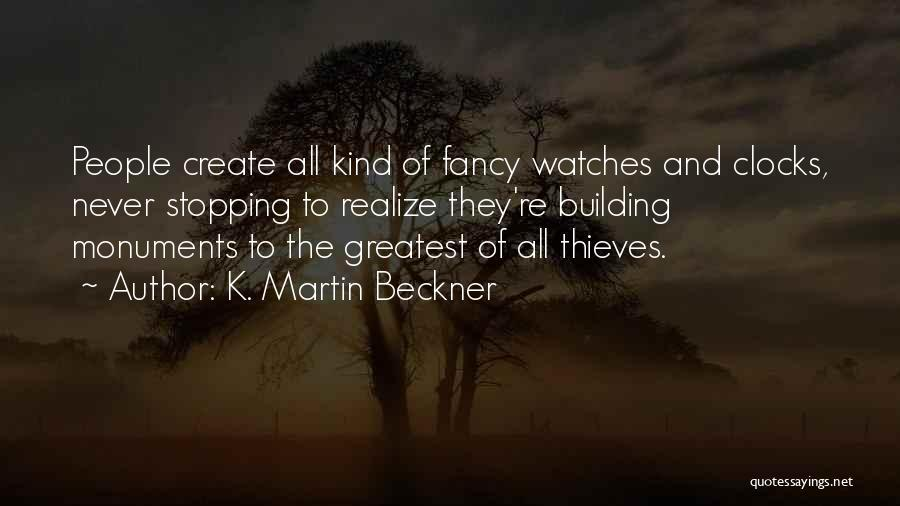 Time And Watches Quotes By K. Martin Beckner