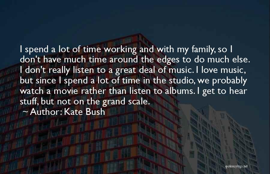 Time And Watches Quotes By Kate Bush