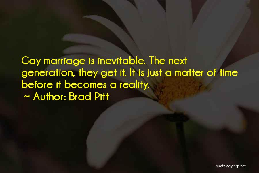 Time Before Marriage Quotes By Brad Pitt