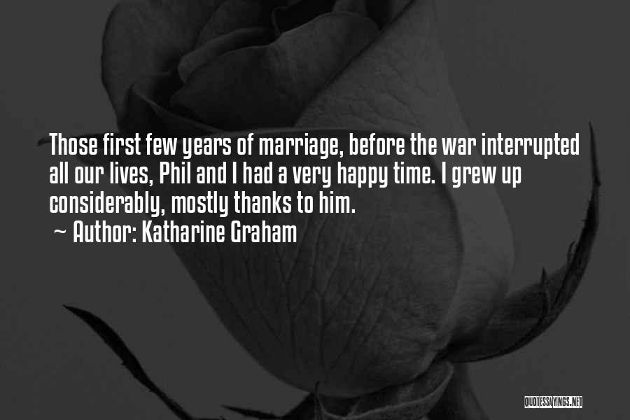 Time Before Marriage Quotes By Katharine Graham