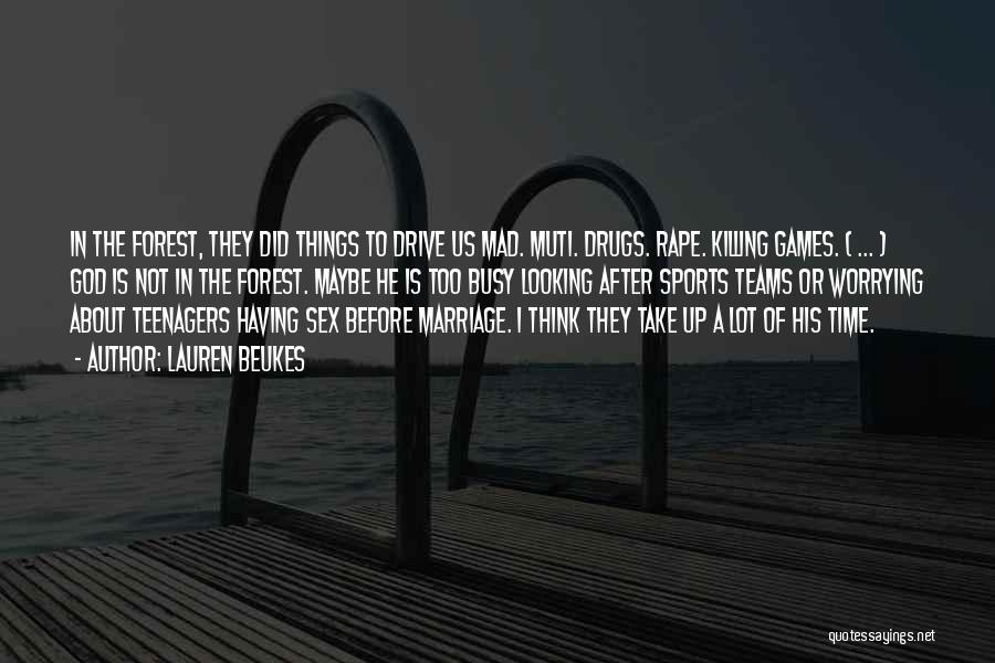 Time Before Marriage Quotes By Lauren Beukes