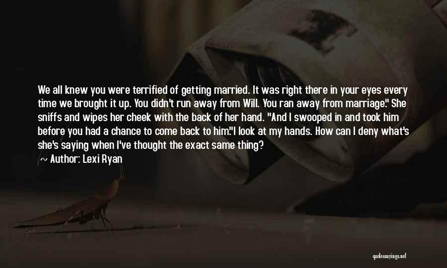 Time Before Marriage Quotes By Lexi Ryan