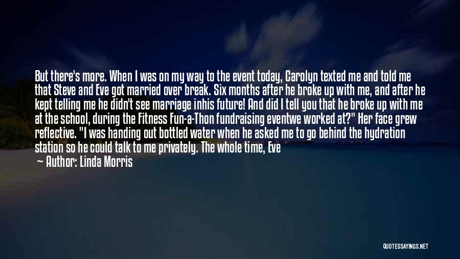 Time Before Marriage Quotes By Linda Morris
