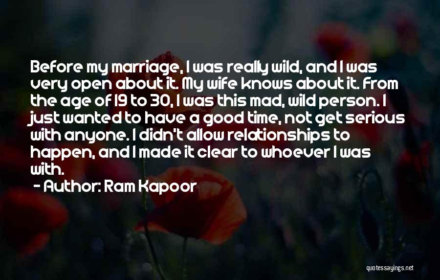 Time Before Marriage Quotes By Ram Kapoor